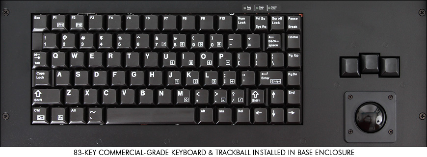 83-key commercial-grade keyboard and trackball installed in SlimLine