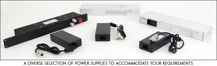A diverse selection of power supplies are available to accommodate your requirements